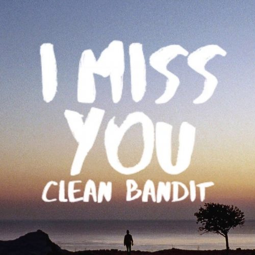 CLEAN BANDIT-I MISS YOU