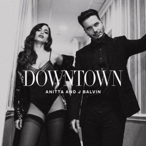 ANITTA & J.BALVIN – DOWNTOWN