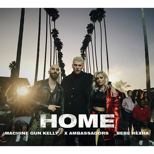 MACHINE GUN KELLY & BEBE REXHA – HOME